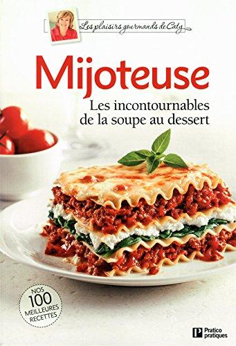 Mijoteuse: Les incontournables de la soupe au dessert